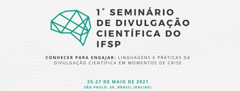 1.º Seminário de Divulgação Científica do IFSP