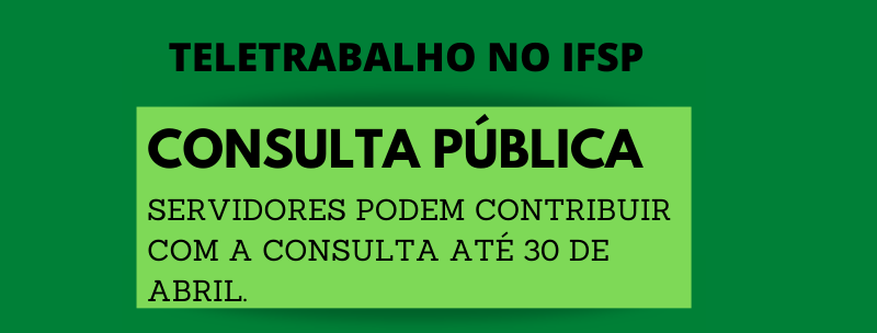 Participe da Consulta Pública sobre o Teletrabalho no IFSP - RET